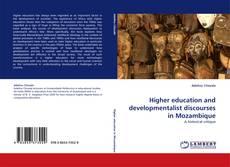 Borítókép a  Higher education and developmentalist discourses in Mozambique - hoz