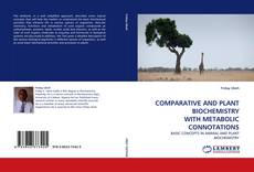 COMPARATIVE AND PLANT BIOCHEMISTRY WITH METABOLIC CONNOTATIONS的封面