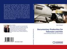 Bookcover of Documentary Production for Television and Film