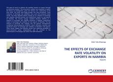 Bookcover of THE EFFECTS OF EXCHANGE RATE VOLATILITY ON EXPORTS IN NAMIBIA