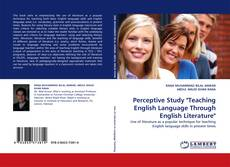 "Bookcover of Perceptive Study ""Teaching English Language Through English Literature"""