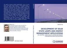 Bookcover of DEVELOPMENT OF SOLID STATE LAMPS AND ENERGY MANAGEMENT APPLICATIONS
