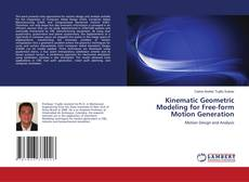 Bookcover of Kinematic Geometric Modeling for Free-form Motion Generation