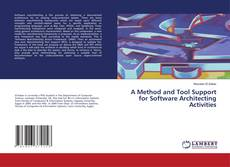 Bookcover of A Method and Tool Support for Software Architecting Activities
