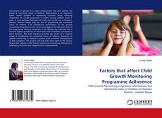 Bookcover of Factors that affect Child Growth Monitoring Programme Adherence