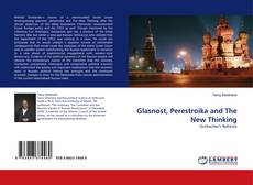 Bookcover of Glasnost, Perestroika and The New Thinking