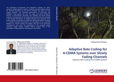 Bookcover of Adaptive Rate Coding for A-CDMA Systems over Slowly Fading Channels