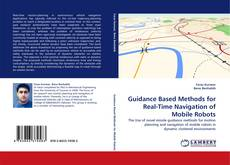 Bookcover of Guidance Based Methods for Real-Time Navigation of Mobile Robots