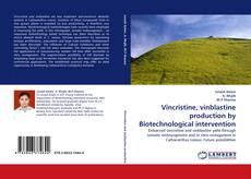 Bookcover of Vincristine, vinblastine production by Biotechnological intervention