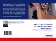 Capa do livro de EFFECTS OF CREATINE ON MAXIMUM BENCH PRESS PERFORMANCE