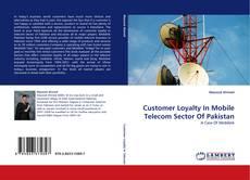 Portada del libro de Customer Loyalty In Mobile Telecom Sector Of Pakistan