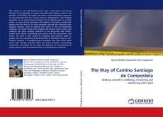 Bookcover of The Way of Camino Santiago de Compostela