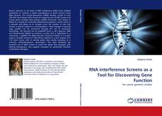 RNA interference Screens as a Tool for Discovering Gene Function的封面
