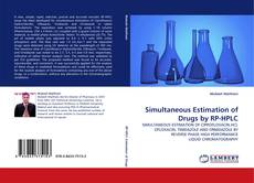 Bookcover of Simultaneous Estimation of Drugs by RP-HPLC