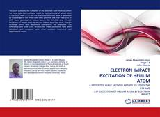 Bookcover of ELECTRON IMPACT EXCITATION OF HELIUM ATOM