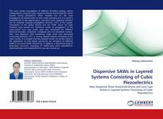 Capa do livro de Dispersive SAWs in Layered Systems Consisting of Cubic Piezoelectrics
