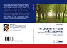 Bookcover of The Constitutional Right to Food in South Africa.