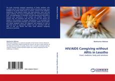 HIV/AIDS Caregiving without ARVs in Lesotho的封面