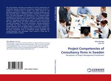 Bookcover of Project Competencies of Consultancy firms in Sweden