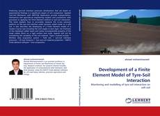 Bookcover of Development of a Finite Element Model of Tyre-Soil Interaction