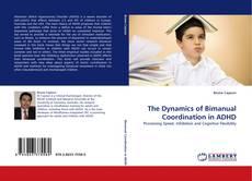 The Dynamics of Bimanual Coordination in ADHD kitap kapağı