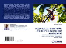 Bookcover of DECENTRALIZATION REFORMS AND POST-CONFLICT FOREST MANAGEMENT
