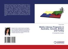 Bookcover of Media Literacy Programs in Australia, Canada, Britain and Turkey