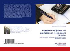 Bookcover of Bioreactor design for the production of recombinant proteins