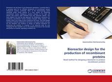 Capa do livro de Bioreactor design for the production of recombinant proteins