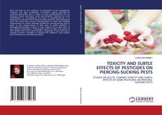 TOXICITY AND SUBTLE EFFECTS OF PESTICIDES ON PIERCING-SUCKING PESTS kitap kapağı