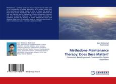 Bookcover of Methadone Maintenance Therapy: Does Dose Matter?