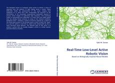 Bookcover of Real-Time Low-Level Active Robotic Vision