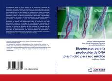 Buchcover von Bioprocesos para la producción de DNA plasmídico para uso médico