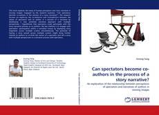 Portada del libro de Can spectators become co-authors in the process of a story narrative?