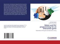 Bookcover of Robot and PLC programming for an interactive game