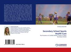 Bookcover of Secondary School Sports Health Care
