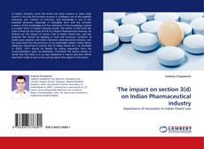 Portada del libro de 'The impact on section 3(d) on Indian Pharmaceutical industry