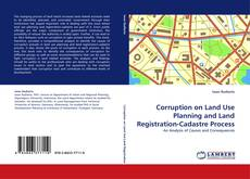 Bookcover of Corruption on Land Use Planning and Land Registration-Cadastre Process