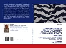 Buchcover von COMPARING PIONEER AFRICAN UNIVERSITIES' EXTRA-MURAL SERVICES 1945-2010