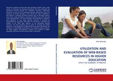 Bookcover of UTILIZATION AND EVALUATION OF WEB-BASED RESOURCES IN HIGHER EDUCATION