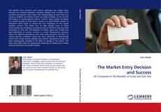 Buchcover von The Market Entry Decision and Success
