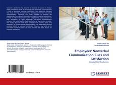 Employees'' Nonverbal Communication Cues and Satisfaction kitap kapağı
