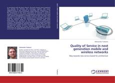 Обложка Quality of Service in next generation mobile and wireless networks