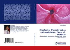 Bookcover of Rheological Characterisation and Modelling of Electronic Materials