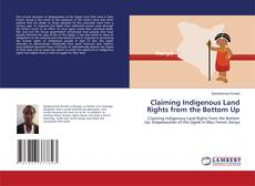 Couverture de Claiming Indigenous Land Rights from the Bottom Up