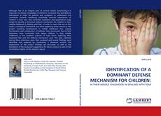 Bookcover of IDENTIFICATION OF A DOMINANT DEFENSE MECHANISM FOR CHILDREN: