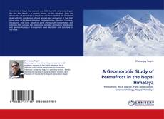 Bookcover of A Geomorphic Study of Permafrost in the Nepal Himalaya