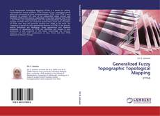 Bookcover of Generalized Fuzzy Topographic Topological Mapping