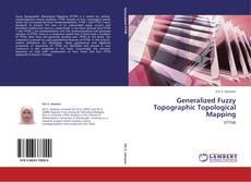 Generalized Fuzzy Topographic Topological Mapping kitap kapağı