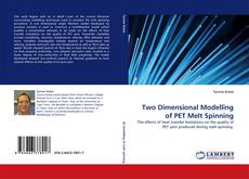 Bookcover of Two Dimensional Modelling of PET Melt Spinning